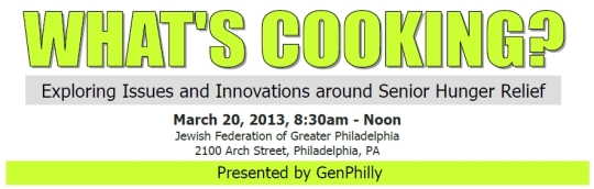 GenPhilly presents What's Cooking? Exploring Issues and Innovations in Senior Hunger Relief